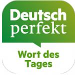 Wort des Tages_Deutsch perfekt